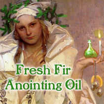 Fresh Fir Anointing Oil - Evergreen Holiday Magick